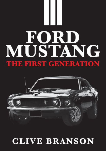 Ford Mustang: The First Generation